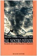 Dal nostro inviato. 50 anni di giornalismo italiano