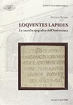 Loquentes lapides. La raccolta epigrafica dell'ambrosiana