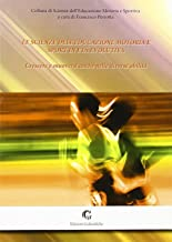 Le scienze dell'educazione motoria e sport in età evolutiva. Crescere e muoversi anche nelle diverse abilità