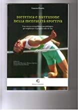 Dietetica e nutrizione nella mentalità sportiva. Una ricerca scientifica e metodologica per migliorare il proprio stile di vita