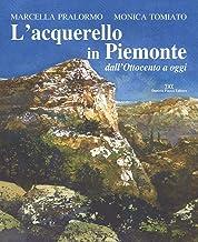 L'acquarello in Piemonte dall'Ottocento ad oggi