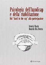 Psicologia dell'handicap e della riabilitazione. Dal «Hand in the cap» alla partecipazione