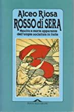 Rosso di sera. Nascita e morte apparente dell'utopia socialista in Italia