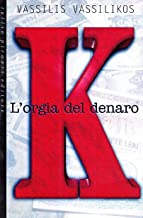 K. L'orgia del denaro