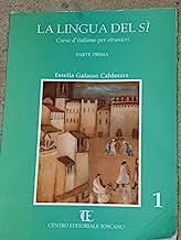 La lingua del sì. Corso d'italiano per stranieri (Vol. 1)
