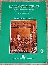 La lingua del sì. Corso d'italiano per stranieri (Vol. 2)