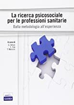 La ricerca psicosociale per le professioni sanitarie. Dalla metodologia all'esperienza