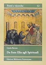Da frate Elia agli spirituali