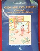 Giocare con Edipo. L'enigmistica a casa, a scuola e in biblioteca
