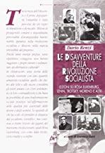 Le disavventure della rivoluzione socialista. Lezioni su Rosa Luxemburg, Lenin, Trotsky, Moreno e altri