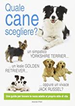 Quale cane scegliere? Ediz. illustrata