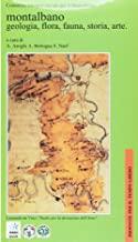 Montalbano. Geologia, flora, fauna, storia, arte. Itinerari storico naturalistici. Con cartina