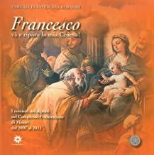 Francesco va' e ripara la mia Chiesa! I restauri dei dipinti nel complesso francescano di Maiori dal 2007 al 2011. Ediz. illustrata