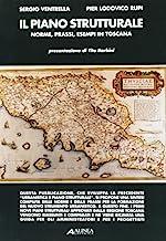 Il piano strutturale. Norme, prassi, esempi in Toscana