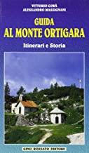 Guida al monte Ortigara. Itinerari e storia