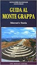 Guida al monte Grappa. Itinerari e storia