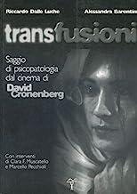 Trans fusioni. Saggio di psicopatologia dal cinema di David Cronenberg