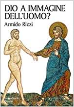 Dio a immagine dell'uomo?