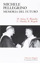 Michele Pellegrino: memoria del futuro. Atti delle Giornate di studio nel 30˚ anniversario della morte e nel 45˚ della lettera pastorale «Camminare insieme»