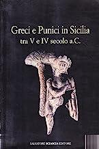 Greci e punici in Sicilia tra V e IV secolo a. C.