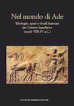 Nel mondo di Ade. Ideologie, spazi e rituali funerari per l'eterno banchetto (secoli VIII-IV a.c.)