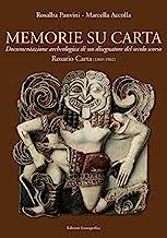 Memorie su carta. Documentazione archeologica di un disegnatore del secolo scorso. Rosario Carta (1869-1962). Ediz. illustrata