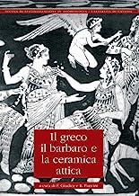 Il greco, il barbaro e la ceramica attica (Vol. 4)