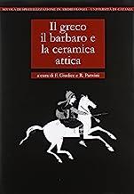 Il greco, il barbaro e la ceramica attica (Vol. 1)