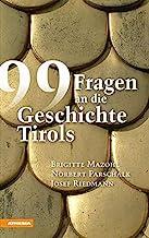 99 Fragen an die Geschichte Tirols