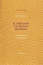 Il cristiano e il mondo moderno