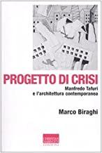 Progetto di crisi. Manfredo Tafuri e l'architettura contemporanea