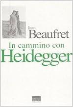 In cammino con Heidegger. Conversazioni con Frédéric de Towarnicki