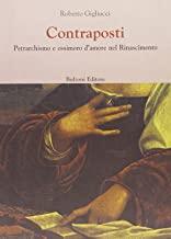 Contraposti. Petrarchismo e ossimoro d'amore nel Rinascimento: per un repertorio