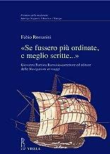 «Se fussero più ordinate, e meglio scritte...» Giovanni Battista Ramusio correttore ed editore delle Navigationi et viaggi