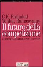 Il futuro della competizione. Co-creare valore eccezionale con i clienti