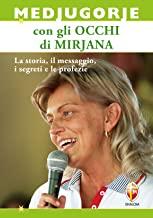 Medjugorje con gli occhi di Mirjana. La storia, il messaggio, i segreti e le profezie