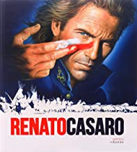 Renato Casaro. L'ultimo cartellonista. Treviso, Roma, Hollywood. Ediz. inglese