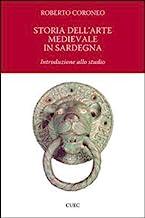 Storia dell'arte medievale in Sardegna. Introduzione allo studio. Ediz. illustrata