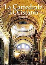 La cattedrale di Oristano. Ediz. illustrata