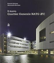 Il nuovo Quartier Generale Nato JFC. Ediz. illustrata