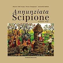 Annunziata Scipione artista naif. Ediz. illustrata