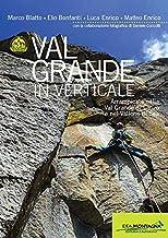 Val Grande in verticale. Arrampicate nella Val Grande di Lanzo e nel Vallone di Sea