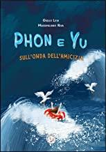 Phon e Yu. Sull'onda dell'amicizia. Ediz. a caratteri grandi