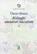 Le persone e le idee. Dialoghi umanisti socialisti. Delle cose prime. Soggetti della vita. La sentimentalità ci guida (Vol. 1)
