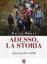 Adesso, la storia. Editoriali 2014-2020