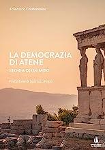 La democrazia di Atene. Storia di un mito