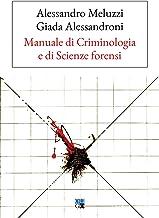 Manuale di criminologia e di scienze forensi