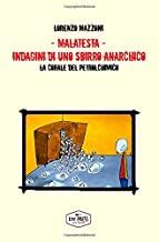 Malatesta. Indagini di uno sbirro anarchico: La corale del petrolchimico: Volume 9