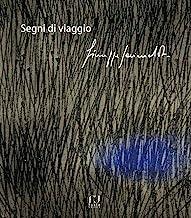 Segni di viaggio. Giuseppe Garimoldi. Ediz. illustrata