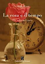 La rosa e il tempo. Un salto nel vuoto